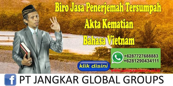 Biro Jasa Penerjemah Tersumpah Akte Kematian Bahasa Vietnam