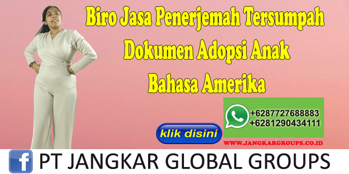 Biro Jasa Penerjemah Tersumpah Dokumen Adopsi Anak Bahasa Amerika