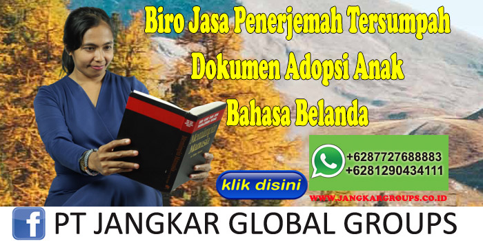 Biro Jasa Penerjemah Tersumpah Dokumen Adopsi Anak Bahasa Belanda
