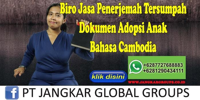 Biro Jasa Penerjemah Tersumpah Dokumen Adopsi Anak Bahasa Cambodia