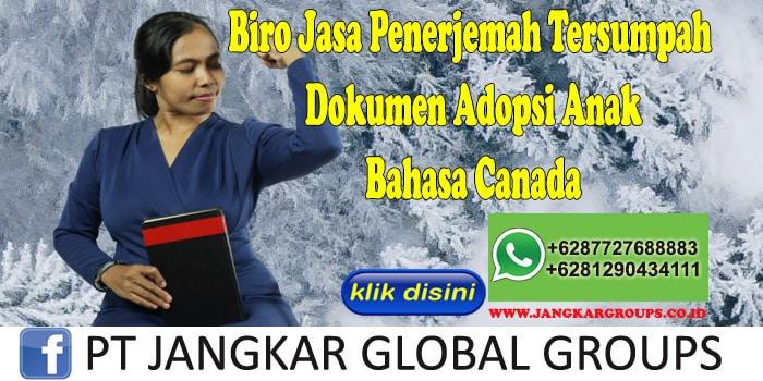 Biro Jasa Penerjemah Tersumpah Dokumen Adopsi Anak Bahasa Canada