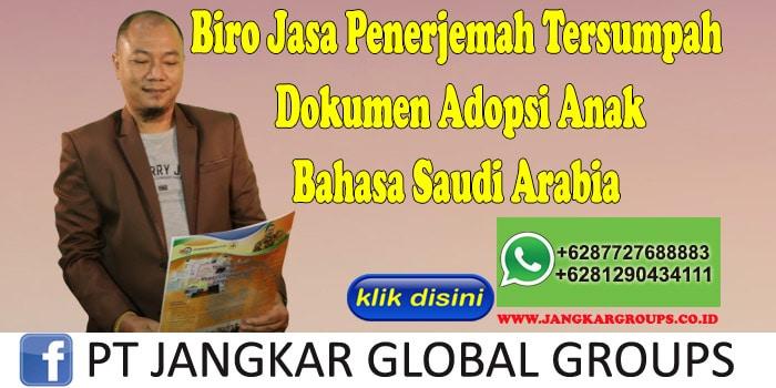 Biro Jasa Penerjemah Tersumpah Dokumen Adopsi Anak Bahasa Saudi Arabia