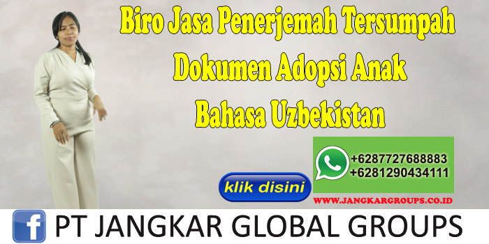 Biro Jasa Penerjemah Tersumpah Dokumen Adopsi Anak Bahasa Uzbekistan