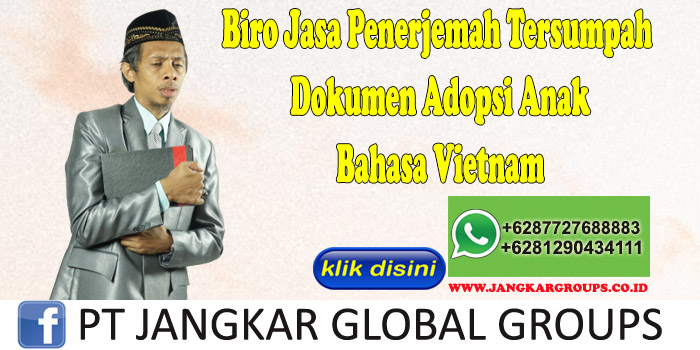 Biro Jasa Penerjemah Tersumpah Dokumen Adopsi Anak Bahasa Vietnam