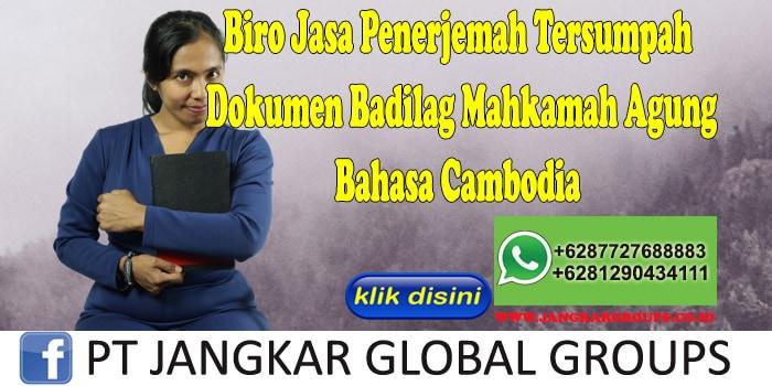 Biro Jasa Penerjemah Tersumpah Dokumen Badilag Mahkamah Agung Bahasa Cambodia
