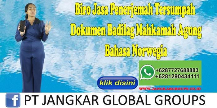 Biro Jasa Penerjemah Tersumpah Dokumen Badilag Mahkamah Agung Bahasa Norwegia