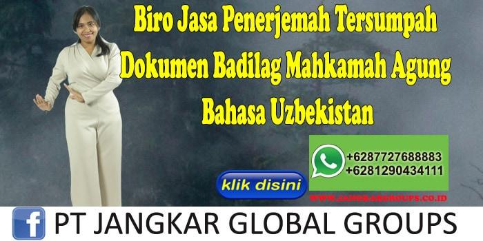 Biro Jasa Penerjemah Tersumpah Dokumen Badilag Mahkamah Agung Bahasa Uzbekistan
