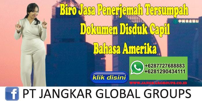 Biro Jasa Penerjemah Tersumpah Dokumen Disduk Capil Bahasa Amerika