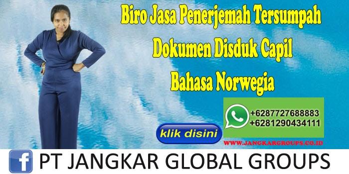 Biro Jasa Penerjemah Tersumpah Dokumen Disduk Capil Bahasa Norwegia