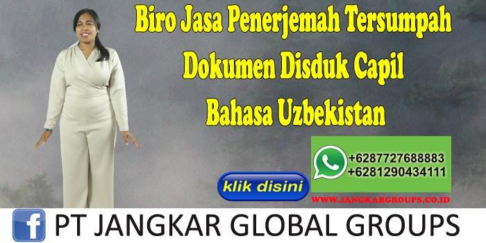 Biro Jasa Penerjemah Tersumpah Dokumen Disduk Capil Bahasa Uzbekistan