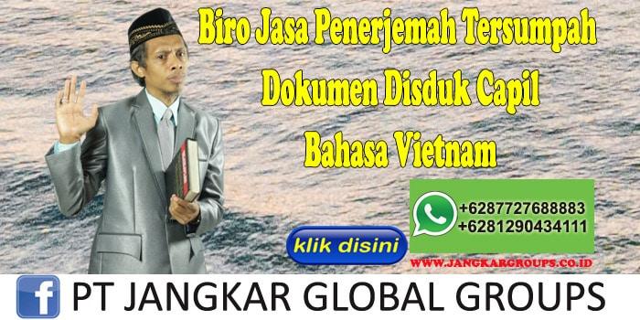 Biro Jasa Penerjemah Tersumpah Dokumen Disduk Capil Bahasa Vietnam