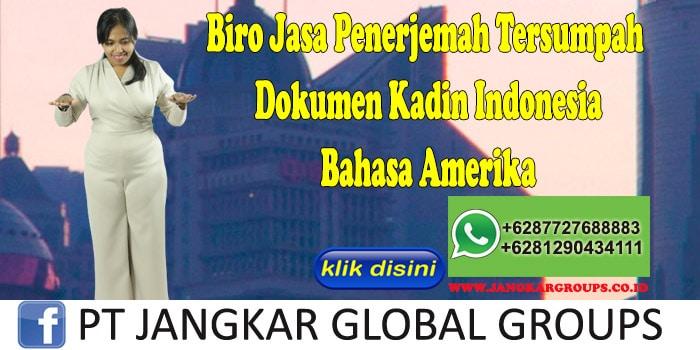 Biro Jasa Penerjemah Tersumpah Dokumen Kadin Indonesia Bahasa Amerika
