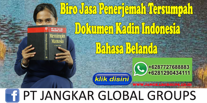 Biro Jasa Penerjemah Tersumpah Dokumen Kadin Indonesia Bahasa Belanda