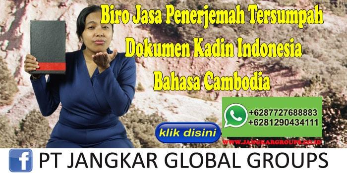 Biro Jasa Penerjemah Tersumpah Dokumen Kadin Indonesia Bahasa Cambodia