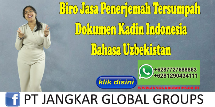 Biro Jasa Penerjemah Tersumpah Dokumen Kadin Indonesia Bahasa Uzbekistan