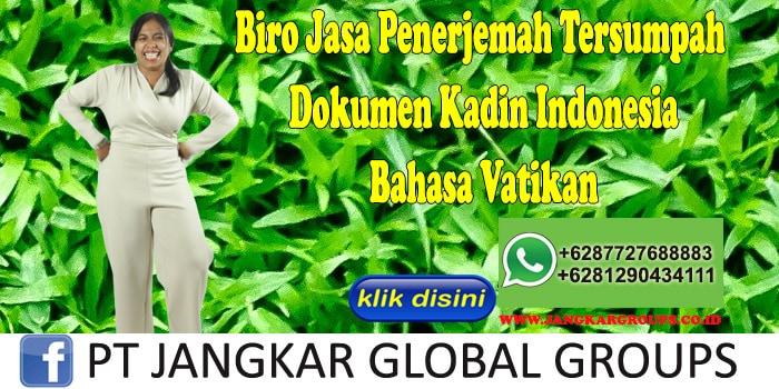 Biro Jasa Penerjemah Tersumpah Dokumen Kadin Indonesia Bahasa Vatikan