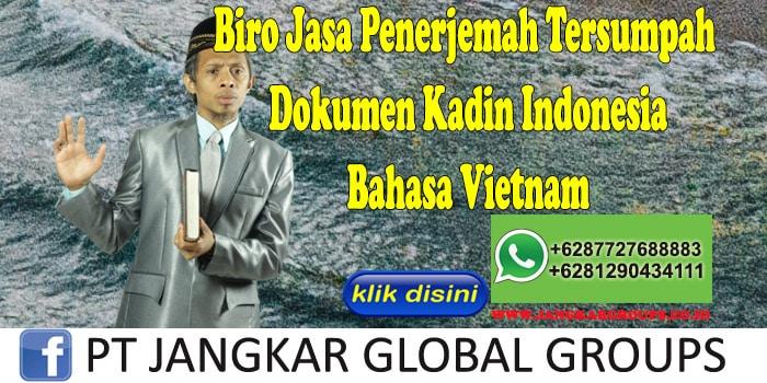 Biro Jasa Penerjemah Tersumpah Dokumen Kadin Indonesia Bahasa Vietnam