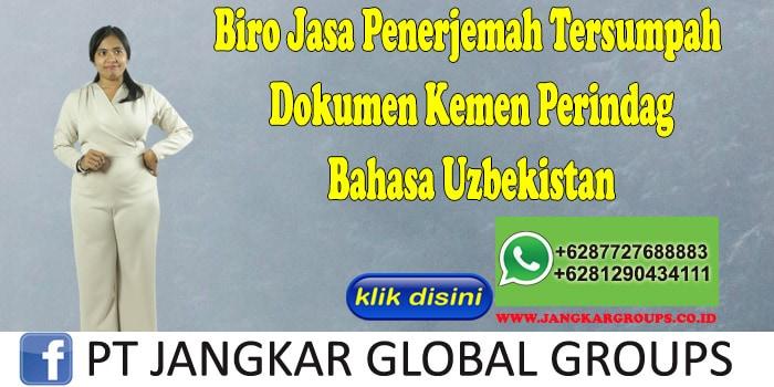 Biro Jasa Penerjemah Tersumpah Dokumen Kemen Perindag Bahasa Uzbekistan