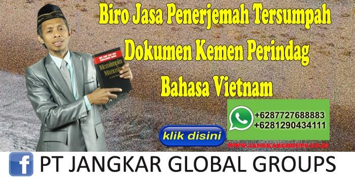 Biro Jasa Penerjemah Tersumpah Dokumen Kemen Perindag Bahasa Vietnam