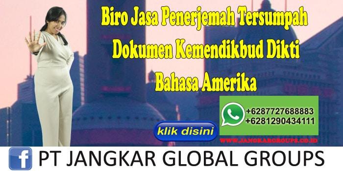 Biro Jasa Penerjemah Tersumpah Dokumen Kemendikbud Dikti Bahasa Amerika