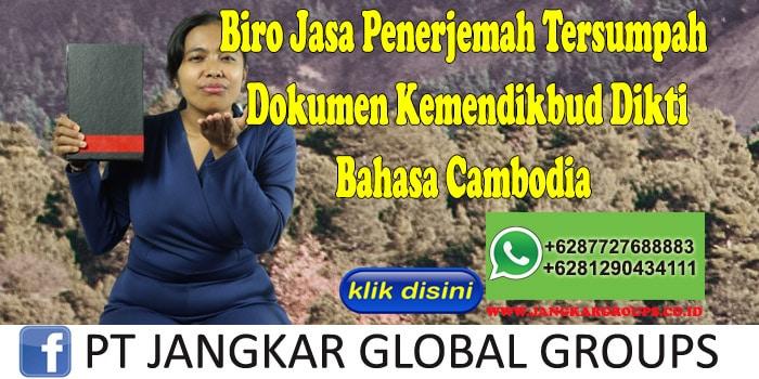 Biro Jasa Penerjemah Tersumpah Dokumen Kemendikbud Dikti Bahasa Cambodia