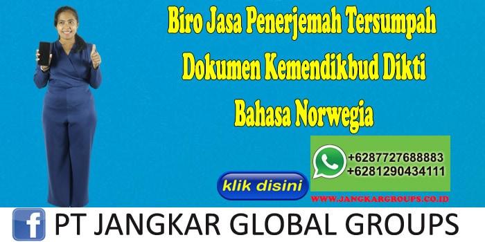 Biro Jasa Penerjemah Tersumpah Dokumen Kemendikbud Dikti Bahasa Norwegia