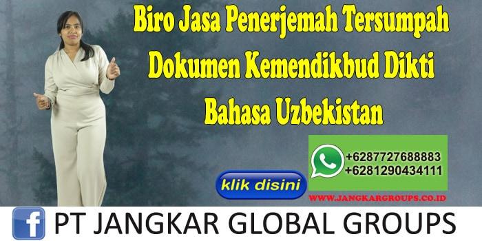 Biro Jasa Penerjemah Tersumpah Dokumen Kemendikbud Dikti Bahasa Uzbekistan
