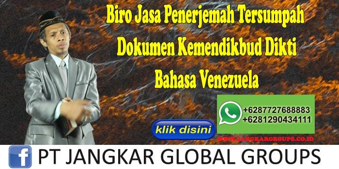 Biro Jasa Penerjemah Tersumpah Dokumen Kemendikbud Dikti Bahasa Venezuela