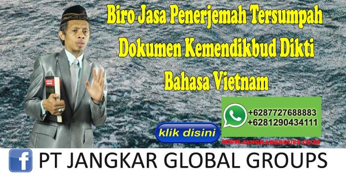 Biro Jasa Penerjemah Tersumpah Dokumen Kemendikbud Dikti Bahasa Vietnam