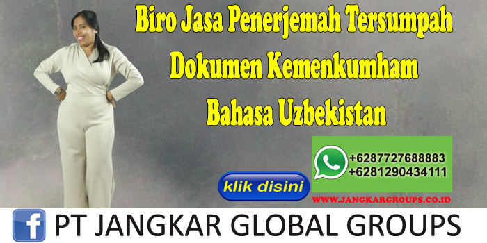 Biro Jasa Penerjemah Tersumpah Dokumen Kemenkumham Bahasa Uzbekistan
