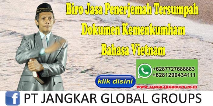 Biro Jasa Penerjemah Tersumpah Dokumen Kemenkumham Bahasa Vietnam