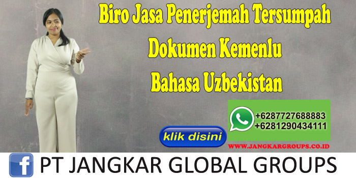 Biro Jasa Penerjemah Tersumpah Dokumen Kemenlu Bahasa Uzbekistan