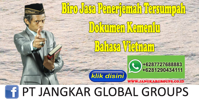 Biro Jasa Penerjemah Tersumpah Dokumen Kemenlu Bahasa Vietnam