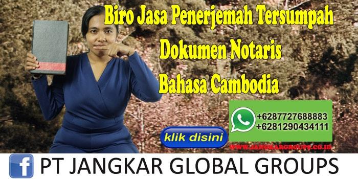 Biro Jasa Penerjemah Tersumpah Dokumen Notaris Bahasa Cambodia