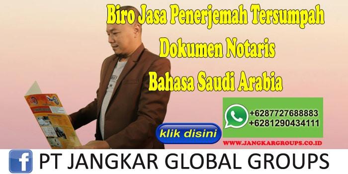 Biro Jasa Penerjemah Tersumpah Dokumen Notaris Bahasa Saudi Arabia