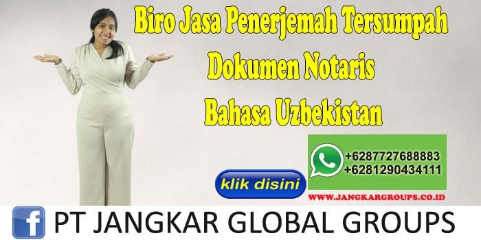 Biro Jasa Penerjemah Tersumpah Dokumen Notaris Bahasa Uzbekistan