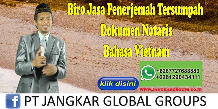 Biro Jasa Penerjemah Tersumpah Dokumen Notaris Bahasa Vietnam
