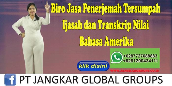 Biro Jasa Penerjemah Tersumpah Ijasah dan Transkrip Nilai Bahasa Amerika