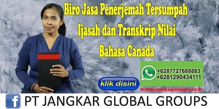 Biro Jasa Penerjemah Tersumpah Ijasah dan Transkrip Nilai Bahasa Canada