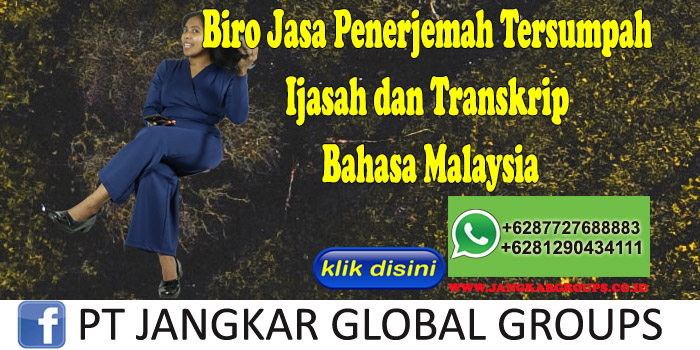 Biro Jasa Penerjemah Tersumpah Ijasah dan Transkrip Nilai Bahasa Malaysia