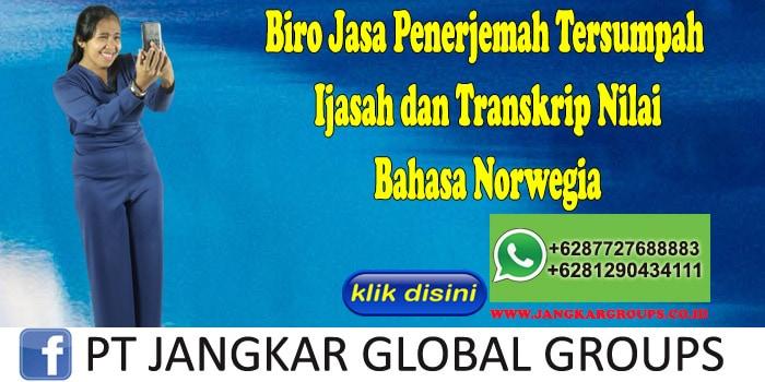 Biro Jasa Penerjemah Tersumpah Ijasah dan Transkrip Nilai Bahasa Norwegia