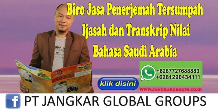 Biro Jasa Penerjemah Tersumpah Ijasah dan Transkrip Nilai Bahasa Saudi Arabia