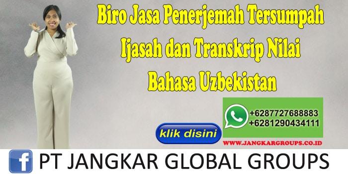 Biro Jasa Penerjemah Tersumpah Ijasah dan Transkrip Nilai Bahasa Uzbekistan