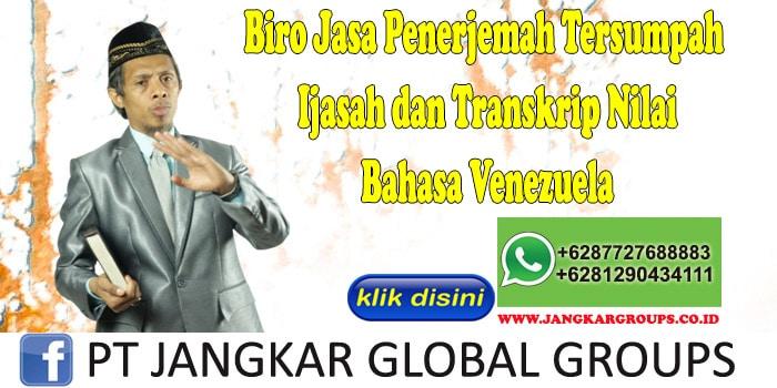 Biro Jasa Penerjemah Tersumpah Ijasah dan Transkrip Nilai Bahasa Venezuela