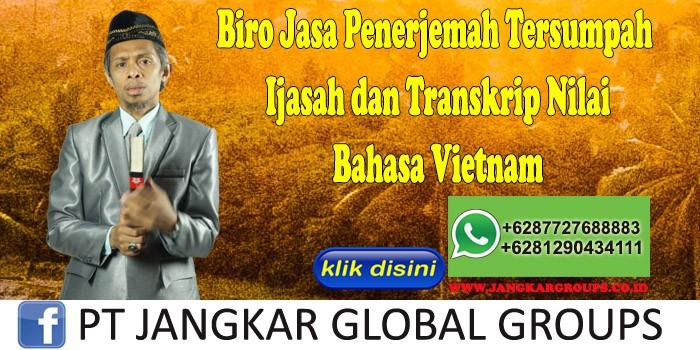 Biro Jasa Penerjemah Tersumpah Ijasah dan Transkrip Nilai Bahasa Vietnam