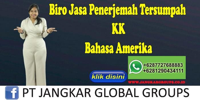 Biro Jasa Penerjemah Tersumpah KK Bahasa Amerika