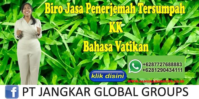 Biro Jasa Penerjemah Tersumpah KK Bahasa Vatikan