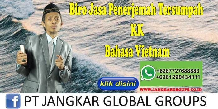 Biro Jasa Penerjemah Tersumpah KK Bahasa Vietnam