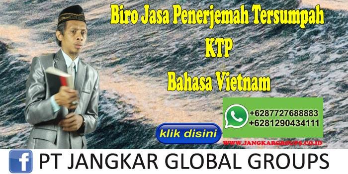 Biro Jasa Penerjemah Tersumpah KTP Bahasa Vietnam
