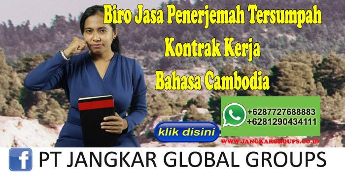 Biro Jasa Penerjemah Tersumpah Kontrak Kerja Bahasa Cambodia